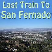 Last Train To San Fernado by Various Artists