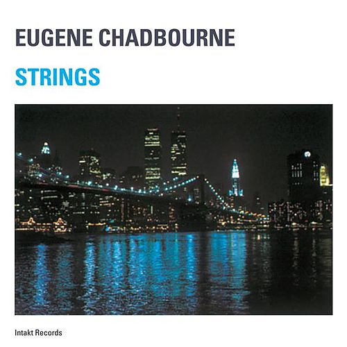Strings by Eugene Chadbourne