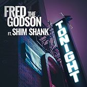 Tonight (feat. Shim Shank) - Single by Fred the Godson