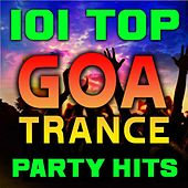 101 Top Goa Trance Party Hits - Best of Progressive, Fullon, Acid Techno, Night Psy, Psychedelic, Maximal, Anthems von Various Artists