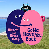 Gotta Have You Back (feat. Rouge Mary) by Mason