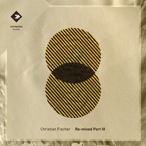 Re-mixed, Pt. 3 by Christian Fischer