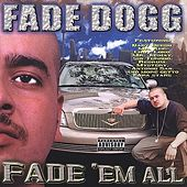 Fade Em All by Fade Dogg