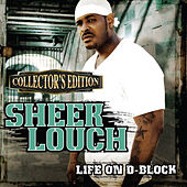 Life on D-Block (Collector's Edition) by Sheek Louch