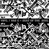 VHVL & Ras G: Seat of the Soul by Various Artists