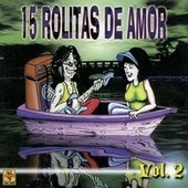 15 Rolitas de Amor, Vol. 2 by Various Artists