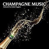 Champagne Music (Best of Smooth Lounge & Chillout Music for Easy Listening or Background Music) by Various Artists