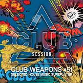 Club Session Pres. Club Weapons No. 51 by Various Artists