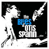 The Blues of Otis Spann… Plus by Otis Spann