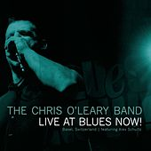 Live At Blues Now! by The Chris O'Leary Band
