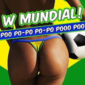 W Mundial! Poo Po-Po Po-Po Pooo Poo by Various Artists