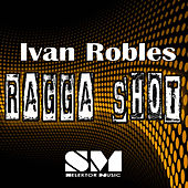 Ragga Shot by Ivan Robles