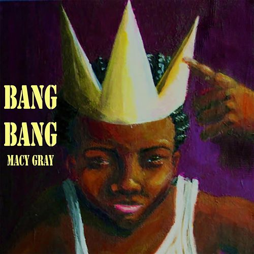 Bang Bang by Macy Gray