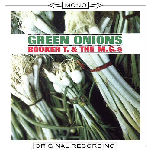Green Onions (Mono) by Booker T. & The MGs