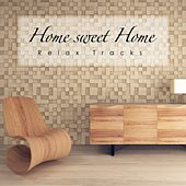 Home Sweet Home Relax Tracks by Various Artists
