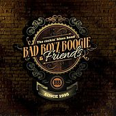 Bad Boyz Boogie & Friends by Bad Boyz Boogie