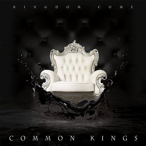 Kingdom Come by The Common Kings
