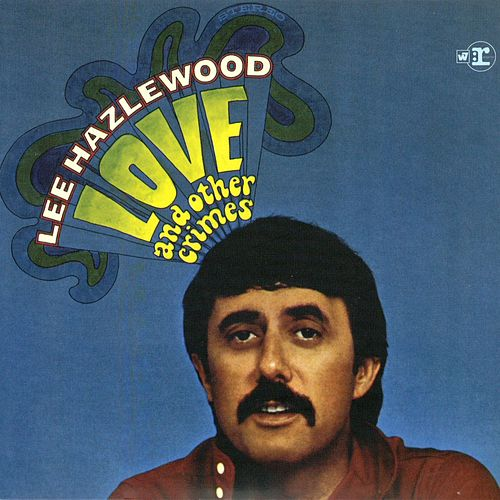 Love and Other Crimes by Lee Hazlewood