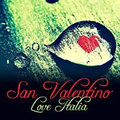San Valentino Love Italia by Various Artists
