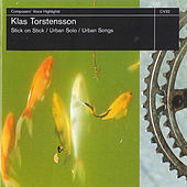 Klas Torstensson: Stick on Stick, Urban Solo & Urban Songs by Various Artists