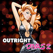 Outright Divas 2 by Various Artists