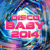 Disco Baby 2014 by Various Artists