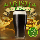 Irish Pub Songs, Vol. 2 (Re-Mastered Extended Edition) by Various Artists