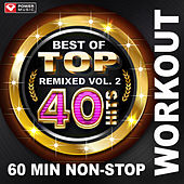 Best of Top 40 Hits Remixed Vol. 2 (60 Min Non-Stop Workout Mix (128 BPM) ) by Various Artists