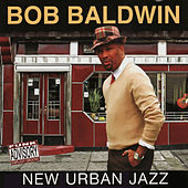 New Urban Jazz by Bob Baldwin