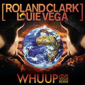 Whuup (Louie Vega Remix) by Roland Clark