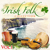 The Irish Folk Collection, Vol. 1 (Re-Mastered Extended Edition) by Various Artists