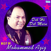 Dil Hi Dil Mein - Best of Mohammed Aziz by Various Artists