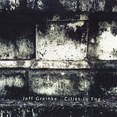 Cities In Fog 1 & 2 by Jeff Greinke