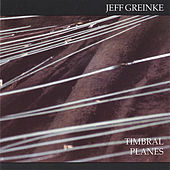 Timbral Planes by Jeff Greinke