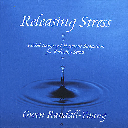 Releasing Stress by Gwen Randall-Young