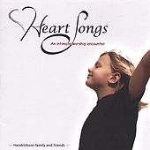 Heart Songs - An intimate worship encounter by Various Artists