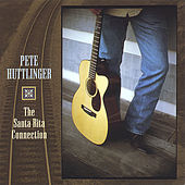 The Santa Rita Connection by Pete Huttlinger