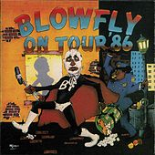 Blowfly On Tour '86 by Blowfly