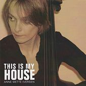 This Is My House by Anne Mette Iversen