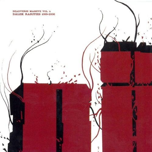 Deadverse Massive Vol. 1: Dälek Rarities 1999-2006 by Dalek