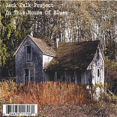 In This House of Blues by Jack Falk Project