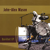 Barefoot EP by John-Alex Mason