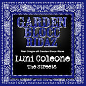 The Streets: Garden Blocc Ridaz by Luni Coleone