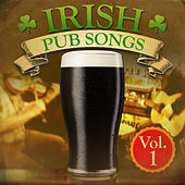 Irish Pub Songs, Vol. 1 (Re-Mastered Extended Edition) by Various Artists