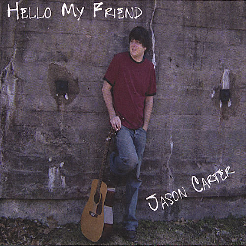 Hello My Friend by Jason Carter