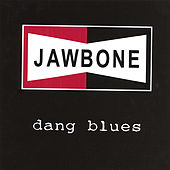 dang blues by Jawbone