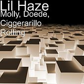 Molly, Doede, Ciggerarillo Rolling by Lil Haze
