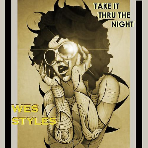 Take It Thru the Night (feat. Pozition) by Wes Styles