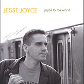 Joyce To The World by Jesse Joyce