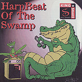 King Snake Harp Cloassics:  Harpbeat Of The Swamp by Various Artists